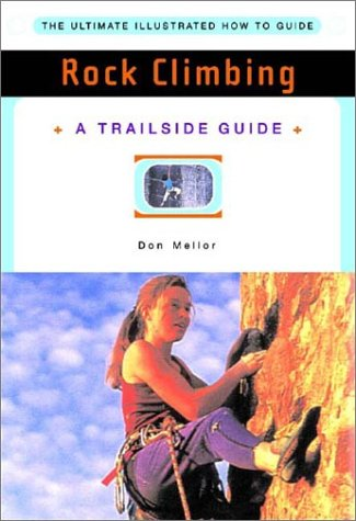 A Trailside Guide: Rock Climbing (New Edition) ...