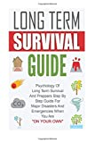 img - for Long Term Survival Guide: Psychology Of Long Term Survival And Preppers Step By Step Guide For Major Disasters And Emergencies When You Are