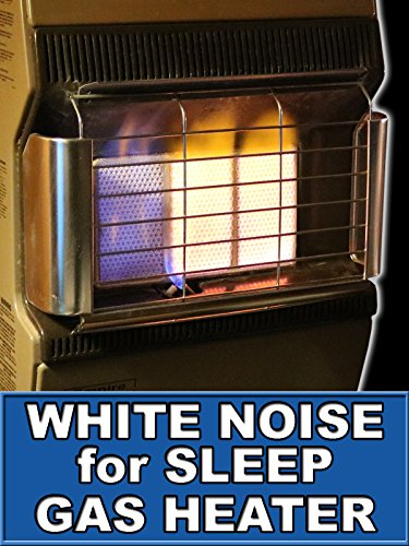 White Noise for Sleep Gas Heater