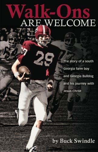 Walk-Ons Are Welcome: The story of a South Georgia farm boy and Georgia Bulldog and his journey with Jesus Christ