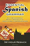 Essential Spanish Grammar (Dover Language Guides Essential Grammar) (0486207803) by Seymour Resnick