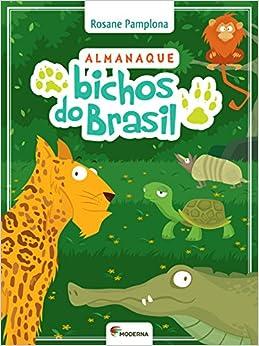 Almanaque Bichos do Brasil (Em Portuguese do Brasil): Rosane Pamplona