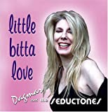 Dagmar & The Seductones Little Bitta Love