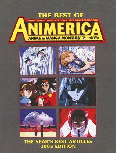 Best Of Animerica Anime & Manga Monthly: The Year's Best ArticlesAnimerica Magazine
