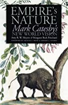 Free Empire's Nature: Mark Catesby's New World Vision (Published for the Omohudro Institute of Early Amer Ebooks & PDF Download