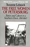img - for The Free Women of Petersburg: Status and Culture in a Southern Town, 1784-1860 book / textbook / text book