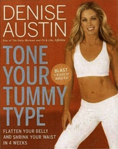 Tone Your Tummy Type: Flatten Your Belly and Shrink Your Waist in 4 Weeks