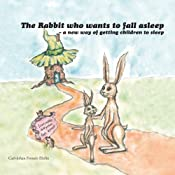 The Rabbit Who Wants to Fall Asleep: A New Way of Getting Children to Sleep | [Carl-Johan Forssén Ehrlin]