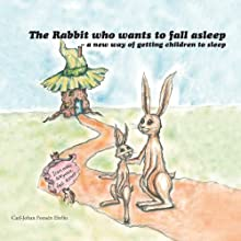 The Rabbit Who Wants to Fall Asleep: A New Way of Getting Children to Sleep (       UNABRIDGED) by Carl-Johan Forssén Ehrlin Narrated by Monte Reid