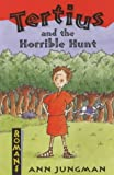 Tertius and the Horrible Hunt (Romans)