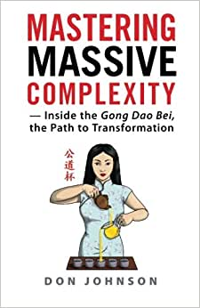 Mastering Massive Complexity: Inside The Gong Dao Bei, The Path To Transformation