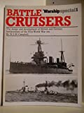 img - for Battle cruisers: The design and development of British and German battlecruisers of the First World War era (Warship special) book / textbook / text book