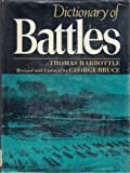 Dictionary of Battles: Revised and Updated by George Bruce (0812813642) by Thomas Benfield Harbottle