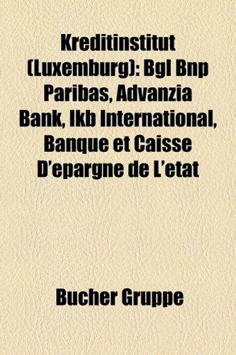 kreditinstitut-luxemburg-bgl-bnp-paribas-advanzia-bank-ikb-international-banque-et-caisse-depargne-d