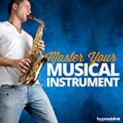 Master Your Musical Instrument - Hypnosis | [Hypnosis Live]