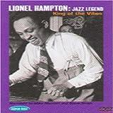 HAMPTON, LIONEL - JAZZ LEGEND:KING OF THE VIBES