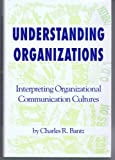 img - for Understanding Organizations: Interpreting Organizational Communication Cultures (Studies in Communication Processes) book / textbook / text book