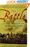 The Battle: A New History of Waterloo