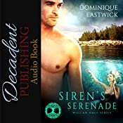 Siren's Serenade: Wiccan Haus Book 4 | Dominique Eastwick