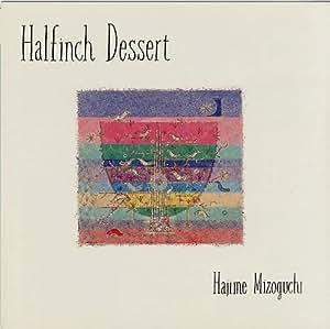 Hajime Mizoguchi Halfinch Dessert