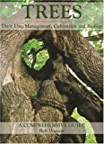 Trees: Their Use, Management, Cultivation and Biology: Their Use, Management, Cultivation and Biology