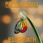Purpose Revealed: Discovering Your Calling in the Midst of Trials Hörbuch von Jessica Smith Gesprochen von: Sorrel Brigman