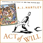 Act of Will (       UNABRIDGED) by A. J. Hartley Narrated by Jonathan Davis, A J Hartley