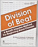 img - for Division of Beat - A Breath Impulse Method for Beginning Band Classes - Percussion / Mallets - Book 1 A Beginning (1A - B-323) book / textbook / text book