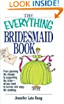 The Everything Bridesmaid Book: From...