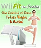 Wii Fit And Burning The Calories At Home To Lose Weight In Action
