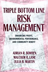 Triple Bottom Line Risk Management: Enhancing Profit, Environmental Performance, and Community Benefits
