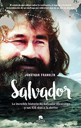 Salvador: La increíble historia de Salvador Alvarenga y sus 438 días a la deriva
