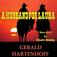 A Husband for Laura Audiobook by Gerald Hartenhoff Narrated by Chuck Shelby