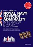 Royal Navy Officer Admiralty Interview Board Workbook. How to Pass the AIB including Interview Questions, Planning Exercises and Scoring Criteria.: 1 (Testing Series) Richard McMunn