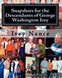 Snapshots for the Descendants of George Washington Ivey: Ivey Family History