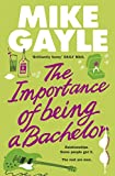 The Importance of Being a Bachelor Mike Gayle