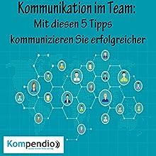 Kommunikation im Team: Mit diesen 5 Tipps kommunizieren Sie erfolgreicher Hörbuch von Alessandro Dallmann Gesprochen von: Michael Freio Haas