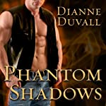 Phantom Shadows: Immortal Guardians, Book 3 (       UNABRIDGED) by Dianne Duvall Narrated by Kirsten Potter