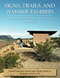 Signs, Trails, and Wayside Exhibits: Connecting People and Places (Interpreters Handbook Series)