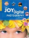 The Joy of Digital Photography (A Lar...