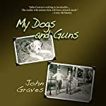 My Dogs and Guns | John Graves