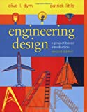 Engineering Design: A Project-Based Introduction (0471256870) by Clive L. Dym