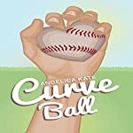 Curve Ball | Angelica Kate