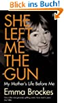 She Left Me the Gun: My Mother's Life...