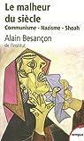 Le malheur du si�cle : Communisme - Nazisme - Shoah par Besan�on