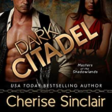 Dark Citadel: Masters of the Shadowlands, Book 2 (       UNABRIDGED) by Cherise Sinclair Narrated by Noah Michael Levine