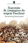Souvenirs de campagnes du sergent Faucheur par Faucheur
