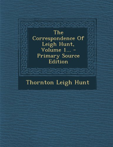 The Correspondence of Leigh Hunt, Volume 1...