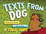October Jones Texts from Dog by Jones, October on 25/10/2012 unknown edition