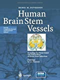 img - for Human Brain Stem Vessels: Including the Pineal Gland and Information on Brain Stem Infarction book / textbook / text book